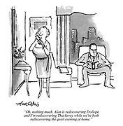 """""""Oh, nothing much. Alan is rediscovering Trollope and I'm rediscovering Thackeray while we're both rediscovering the quiet evening at home."""""""