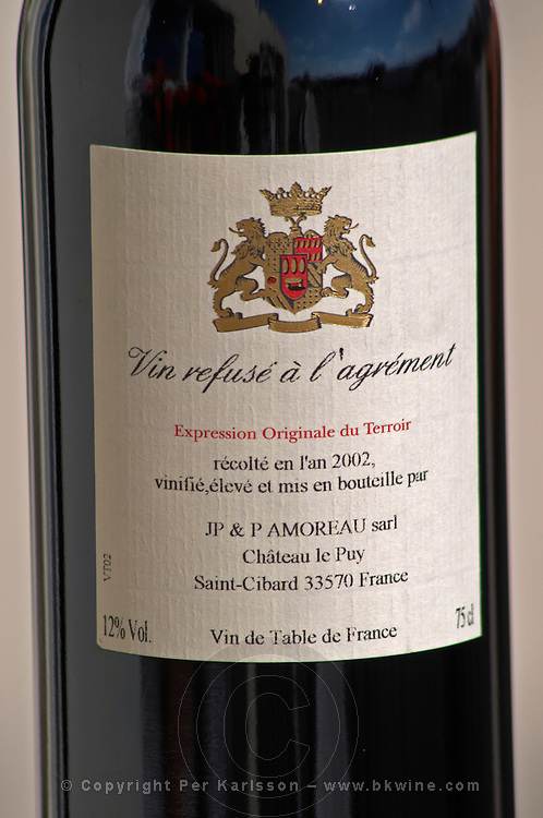 Chateau le Puy, Vin Refuse a l'Agrement 2002, unusual labelling with provocative text specifying that it is wine that did not pass AOC approval, from the biodynamic grower JP Amoreau. Bordeaux, France