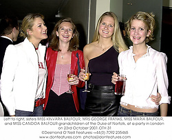 Left to right, sisters MISS KINVARA BALFOUR, MRS GEORGE FRANKS, MISS MARIA BALFOUR,  and MISS CANDIDA BALFOUR grandchildren of the Duke of Norfolk, at a party in London on 23rd October 2001.OTH 31