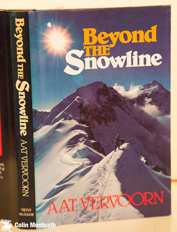 BEYOND THE SNOWLINE - Aat Vervoorn, Reed / McIndoe, Sydney/Dunedin, 1981. First Edn.,VG+ in VG+ dustjacket. Previous owner's name fep, A well-crafted memoir of climbs and mountain travel in New Zealand's Southern Alps with climbers and guides of the 60s & 70s - Bruce Jenkinson, Murray Jones, Jim Strang, Dave White, Herbie Bleuer, Geoff Wayatt, This copy signed by Aat Vervoorn $NZ75