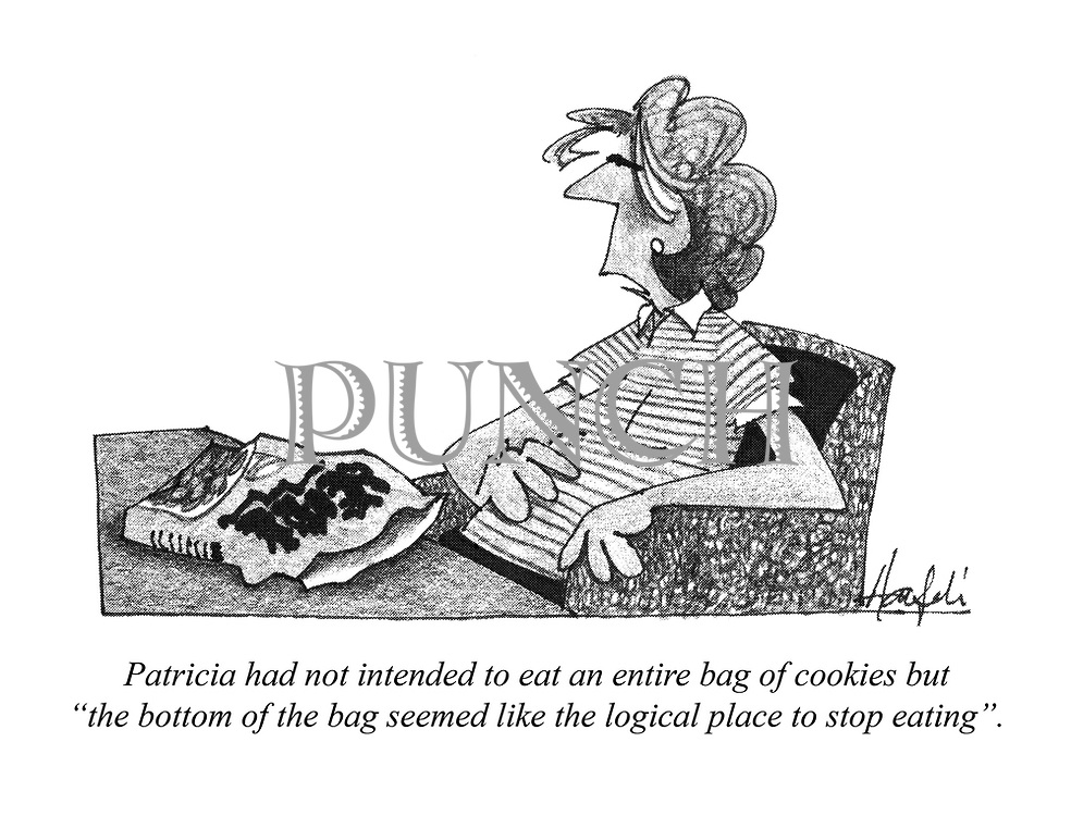 """Patricia had not intended to eat an entire bag of cookies but """"the bottom of the bag seemed like the logical place to stop eating""""."""