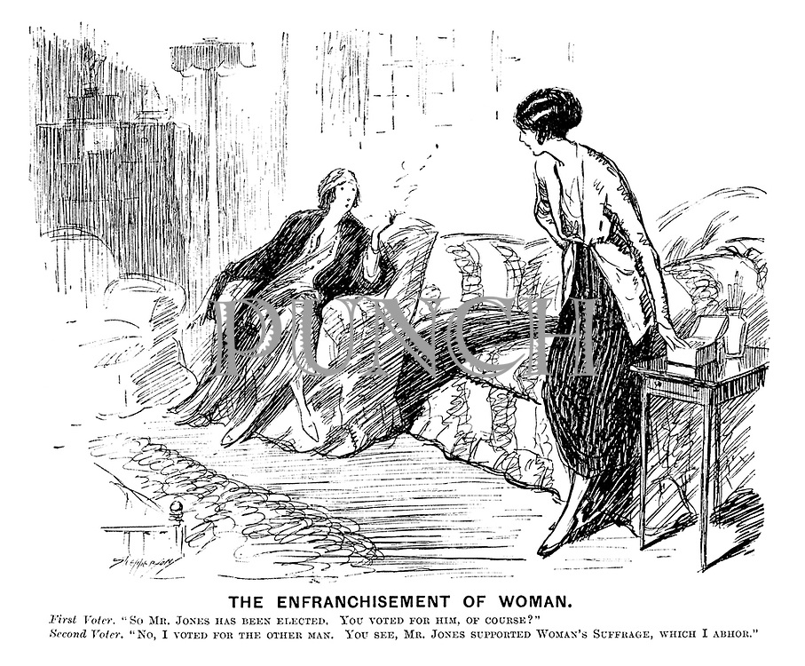 """The Enfranchisement of Woman. First voter. """"So Mr Jones has been elected. You voted for him, of course?"""" Second voter. """"No, I voted for the other man. You see, Mr Jones supported woman's suffrage, which I abhor."""""""