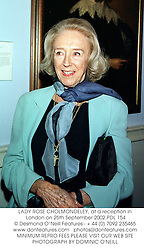 LADY ROSE CHOLMONDELEY, at a reception in London on 25th September 2002.PDL 154