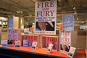 Michael Wolffes book about Donald Trump, Fire And Fury is featured as a bestseller in the window of Foyles bookshop, on 15th January 2018, on Charing Cross Road, London, England.