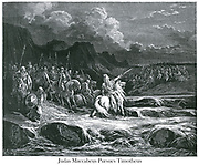 Judas Maccabeus Pursues Timotheus [I Maccabees 5:42] From the book 'Bible Gallery' Illustrated by Gustave Dore with Memoir of Dore and Descriptive Letter-press by Talbot W. Chambers D.D. Published by Cassell & Company Limited in London and simultaneously by Mame in Tours, France in 1866