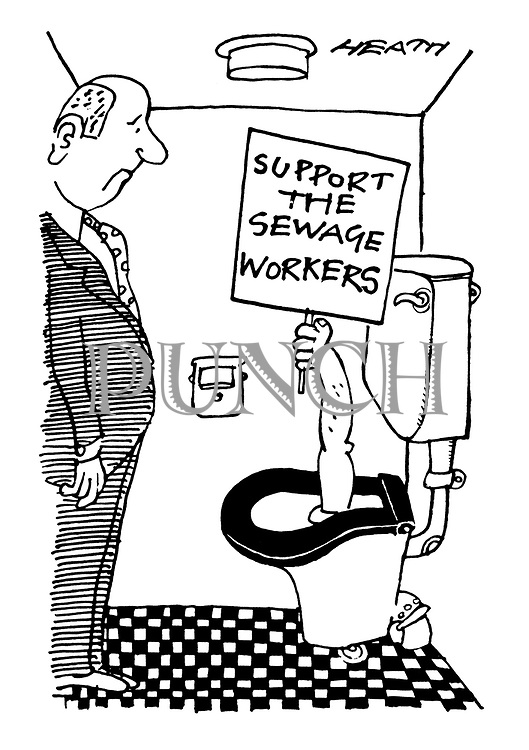 (A man looks into a toilet bowl from which an arm protrudes holding a sign reading 'Support the Sewage Workers')
