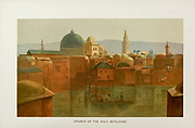 Coloured Illustration of the Church of the Holy Sepulchre from the book Palestine illustrated by Sir Richard Temple, 1st Baronet, GCSI, CIE, PC, FRS (8 March 1826 – 15 March 1902) was an administrator in British India and a British politician. Published in London by W.H. Allen & Co. in 1888