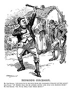 """Redmond's Concession. Mr. John Redmond. """"And soon we'll be free from the degrading tyranny of the Saxon."""" Irish Peasant. """"An' where will we be afther gettin' our ould age pinsions from?"""" Mr. John Redmond. """"Oh, we'll still take their money!"""""""