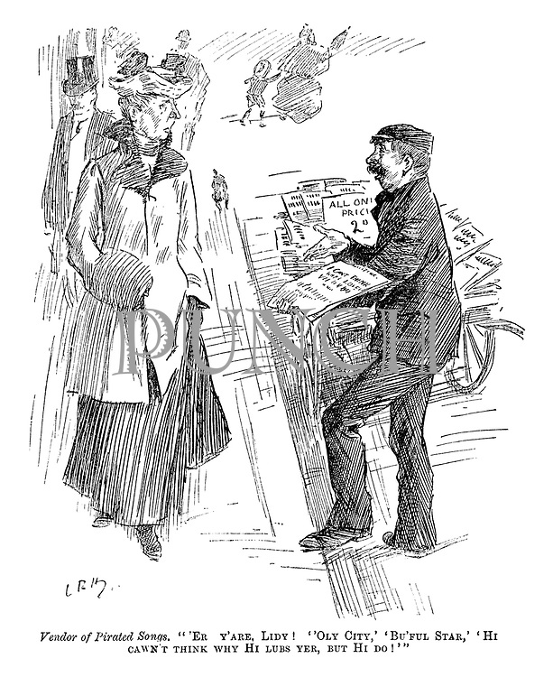 "Vendor of pirated songs. ""'Er y'are, lidy! ''Oly City,' 'Bu'ful Star, Hi cawn't think why Hi lubs yer, but Hi do!'"" ' (an Edwardian street scene of a bootleg sheet music vendor and a middle class woman)"