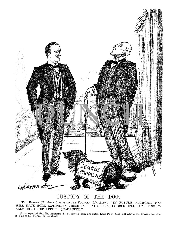 """Custody of the Dog. The Butler (Sir John Simon) to the Footman (Mr. Eden). """" In future, Anthony, you will have more extended leisure to exercise this delightful if occasionally difficult little quadruped."""" [It is expected that Mr. Anthony Eden, having been appointed Lord Privy Seal, will relieve the Foreign Secretary of some of his onerous duties abroad.] (John Simon hands over the League Problems dog to Anthony Eden)"""