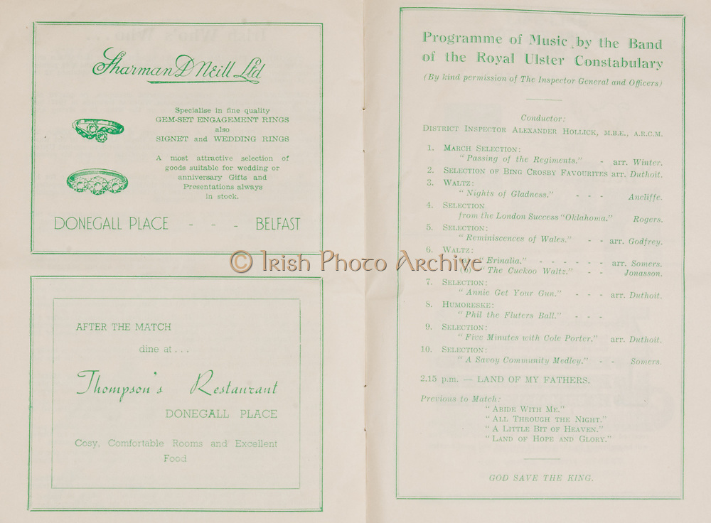 Irish Rugby Football Union, Ireland v Wales, Ravenhill, Five Nations, Belfast, Northern Ireland, Saturday 11th March, 1950,.11.3.1950, 3.11.1950,..Referee- Mr R A Beattie, Scotland, ..Score- Ireland 3 - 6 Wales,..Irish Team,..G  E Norton, Wearing number 15 Irish jersey, Full back, Bective Rangers Rugby Football Club, Dublin, Ireland,  ..M F Lane,  Wearing number 14 Irish jersey, Right wing, University college Cork Football Club, Cork, Ireland,  ..R J H Uprichard, Wearing number 13 Irish jersey, Right centre, R A F Rugby Football Club, England, ..G C Phipps, Wearing number 12 Irish jersey, Left centre, Rosslyn Park Rugby Football Club, London, England, ..L Crowe, Wearing number 11 Irish jersey, Left Wing, Old Belvedere Rugby Football Club, Dublin, Ireland, ..J W Kyle, Wearing number 10 Irish jersey, Out half, Queens University Rugby Football Club, Belfast, Northern Ireland,..R Carroll, Wearing number 9 Irish jersey, Scrum half, Landsdowne Rugby Football Club, Dublin, Ireland, ..T Clifford, Wearing number 8 Irish Jersey, Forward, Young Munster Rugby Football Club, Limerick, Ireland, ..K Mullen, Wearing number 7 Irish Jersey, Captain of the Irish team, Forward, Old Belvedere Rugby Football Club, Dublin, Ireland, ..D McKibbin, Wearing number 6 Irish jersey, Forward, Instonians Rugby Football Club, Belfast, Northern Ireland, ..J E Nelson, Wearing number 5 Irish jersey, Forward, Malone Rugby Football Club, Belfast, Northern Ireland, ..R D Agar, Wearing number 4 Irish jersey, Forward, Malone Rugby Football Club, Belfast, Northern Ireland, ..J McCarthy, Wearing number 3 Irish jersey, Forward, Dolphin Rugby Football Club, Cork, Ireland, ..D J O'Brien, Wearing number 2 Irish jersey, Forward, London Irish Rugby Football Club, Surrey, England, and, Old Belvedere Rugby Football Club, Dublin, Ireland, ..J W McKay, Wearing number 1 Irish jersey, Forward, Queens University Rugby Football Club, Belfast, Northern Ireland,..Welsh Team, ..G Williams, Wearing number 1 Welsh jersey, Full