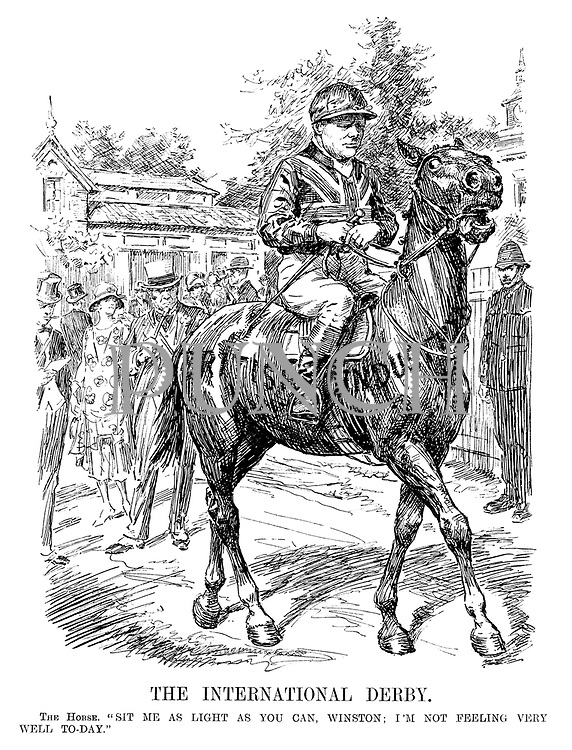 """The International Derby. The Horse. """"Sit me as light as you can, Winston; I'm not feeling very well to-day."""" [Winston Churchill rides the British Industry horse]"""