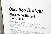 May 19, 2012 -New York, NY-United States:  Atmosphere at the Question Bridge: Black Male Blue Print Round Table moderated by Dr. Khalil Gibran Muhammad and hosted by Kevin Powell and held at the Iris and B.Gerald Cantor Auditorium in the Brooklyn Museum on May 19, 2012 in Brooklyn, New York. Question Bridge: Black Males is a transmedia art project that seeks to represent and redefine Black male identity in America. Question Bridge: Black Males was created by Chris Johnson and Hank Willis Thomas in collaboration with Bayeté Ross Smith and Kamal Sinclair. The Executive Producers are Delroy Lindo, Deborah Willis and Jesse Williams. (Photo by Terrence Jennings)