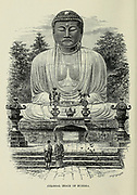 Colossal Image of Buddha from the book ' Rambles in Japan : the land of the rising sun ' by Tristram, H. B. (Henry Baker), 1822-1906. Publication date 1895. Publisher New York : Revell