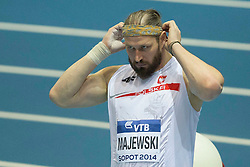 07.03.2014, Ergo Arena, Sopot, POL, IAAF, Leichtathletik Indoor WM, Sopot 2014, Tag 1, im Bild TOMASZ MAJEWSKI PCHNIECIE KULA // TOMASZ MAJEWSKI PCHNIECIE KULA during day one of IAAF World Indoor Championships Sopot 2014 at the Ergo Arena in Sopot, Poland on 2014/03/07. EXPA Pictures © 2014, PhotoCredit: EXPA/ Newspix/ Radoslaw Jozwiak<br /> <br /> *****ATTENTION - for AUT, SLO, CRO, SRB, BIH, MAZ, TUR, SUI, SWE only*****
