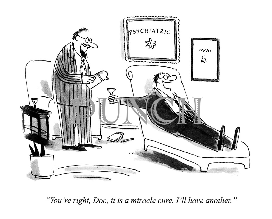 """""""You're right, Doc, it is a miracle cure.I'll have another."""""""