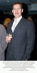 MR IAIN RENWICK Chairman of Liberty Department Store, at a party in London on 13th January 2003.PGJ 61 MORO