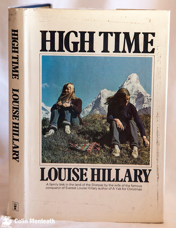 HIGH TIME -  Louise Hillary, Hodder & Stoughton, London, 1973, 1st edn., VG+ hardback with good jacket, two minor tears,  B&W and colour plates, map of central Nepal as endpaper -  family trek in the Khumbu to visit some of the Himalayan Trust projects - a delight $NZ55