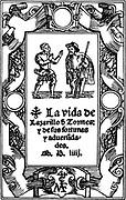 The Life of Lazarillo de Tormes and of His Fortunes and Adversities. Edited in 1554, Medina del Campo (Spain). Impressor Mateo & Francisco del Canto.
