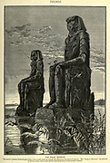 """THE VOCAL MEMNON. The nearer colossus formerly gave forth a low sound when the rays of the rising sun first glanced upon it. The """" Song of Memnon """" was famous in Roman times, and is even said to have been heard in the present century Wood engraving from 'Picturesque Palestine, Sinai and Egypt' by Wilson, Charles William, Sir, 1836-1905; Lane-Poole, Stanley, 1854-1931 Volume 4. Published in 1884 by J. S. Virtue and Co, London"""