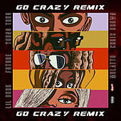 February 19, 2021 (Worldwide): Chris Brown & Young Thug 'Go Crazy (Remix)' Release