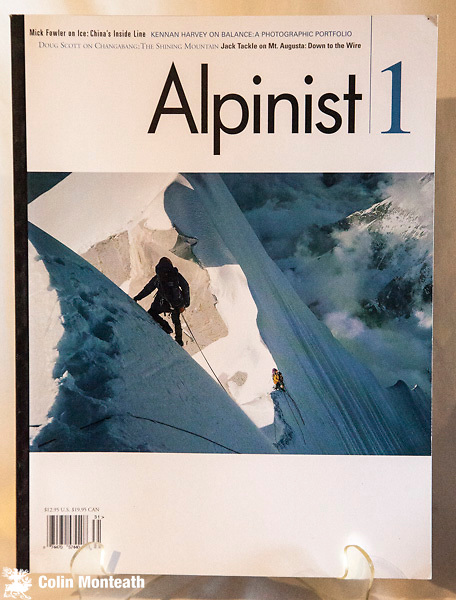 ALPINIST MAGAZINE #0 - A SEASON IN PATAGONIA ( water damage to cover) , #1 Doug Scott on Changabang, #2 ( Jim Donini a climber's life) #3 Ian Parnell a history of big wall free climbing,  #4 Voytek Kurtyka Obsession, #5 Rolando Garibotti Fitz Roy, #6 Thackray & Kligfield, Thalay Sagar, #7 Mick Fowler on the Ice Flower, #8, Steve House, a Proper Beast,  #9, 50 years on Mt Hunter All Vg except #0, (bulk discount offered) $NZ65 each