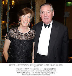 LORD & LADY VESTEY at a dinner in London on 13th November 2002.<br />PFI 14