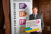 Hugh Bayley MP supporting the Enough Food for Everyone?IF campaign. .MP's and Peers attended the parliamentary launch of the IF campaign in the State Rooms of Speakers House, Palace of Westminster. London, UK.