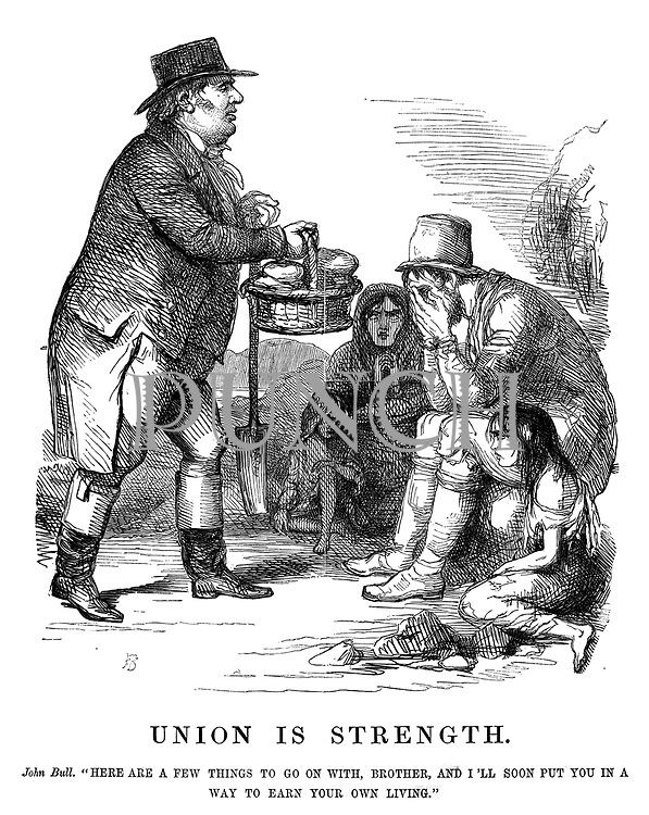 """Union is Strength. John Bull. """"Here are a few things to go on with, brother, and I'll soon put you in a way to earn your own living.""""."""