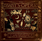 book cover and binding From the Book '  The baby's opera : a book of old rhymes, with new dresses by Walter Crane, and Edmund Evans Publishes in London and New York by F. Warne and co. in 1900