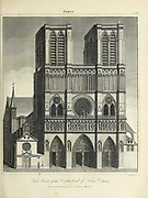 19th Century illustration of the West Front of the Cathedral of Notre Dame de Paris, France Copperplate engraving From the Encyclopaedia Londinensis or, Universal dictionary of arts, sciences, and literature; Volume XVIII;  Edited by Wilkes, John. Published in London in 1821