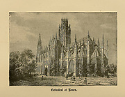 Cathedral at Rouen, Normandy, France From ' The pictorial Catholic library ' containing seven volumes in one: History of the Blessed Virgin -- The dove of the tabernacle -- Catholic history -- Apparition of the Blessed Virgin -- A chronological index -- Pastoral letters of the Third Plenary. Council -- A chaplet of verses -- Catholic hymns  Published in New York by Murphy & McCarthy in 1887