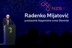 Radenko Mijatovic, president of NZS having a speech during Traditional New Year party of of the Slovenian Football Association - NZS, on December 20, 2018 in Gospodarsko razstavisce, Ljubljana, Slovenia. Photo by Vid Ponikvar / Sportida
