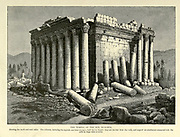 Engraving on Wood of The Temple of the Sun, Ba'albek [Baalbek] Lebanon from Picturesque Palestine, Sinai and Egypt by Wilson, Charles William, Sir, 1836-1905; Lane-Poole, Stanley, 1854-1931 Volume 2. Published in New York by D. Appleton in 1881-1884