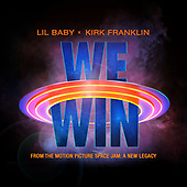 """May 21, 2021 - WORLDWIDE: Lil Baby, Kirk Franklin """"We Win (Space Jam: A New Legacy)"""" Single Release"""