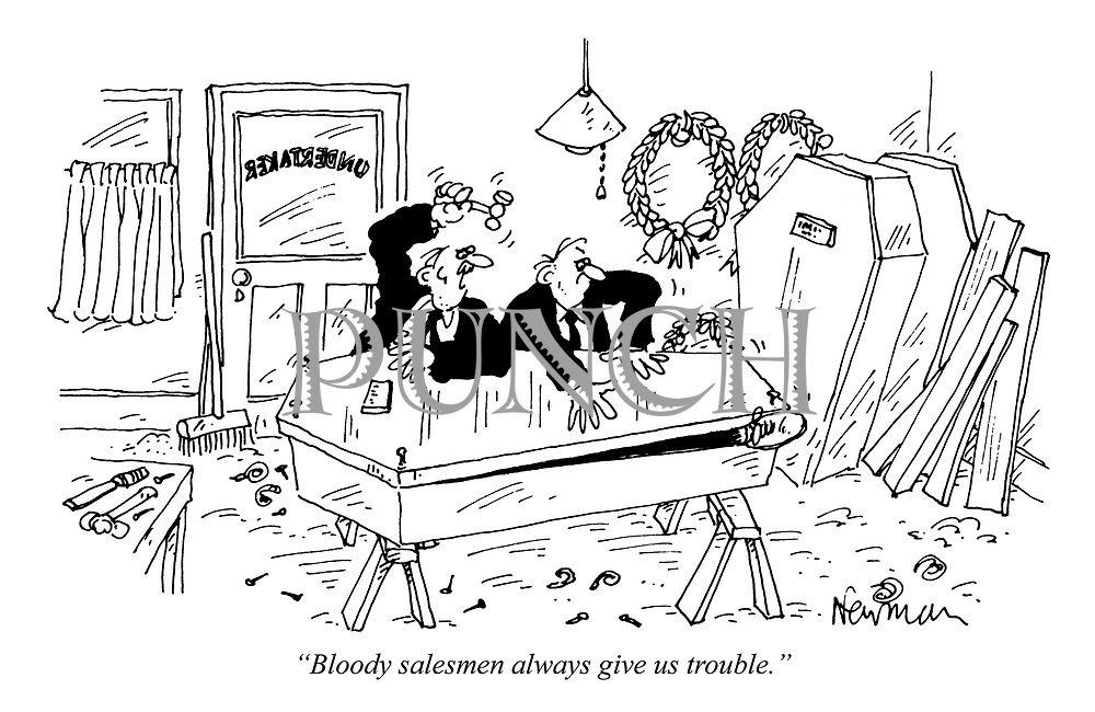 """""""Bloody salesmen always give us trouble."""""""