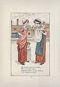 My mother, and your mother, Went Over the way. Said my mother, to your mother,  It's chop-a-nose day. from the book Mother Goose : or, The old nursery rhymes by Kate Greenaway, Engraved and Printed by Edmund Evans published in 1881 by George Routledge and Sons London nad New York
