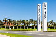 Newport Center Fashion Island Entrance and Signage in Newport Beach California
