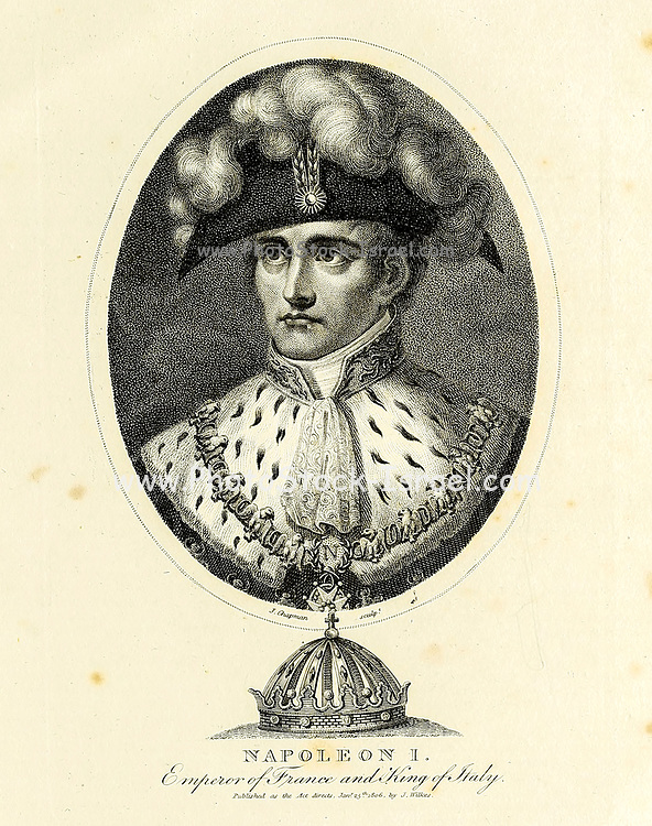 Napoleon I Emperor of France and King of Italy Napoléon Bonaparte (15 August 1769 – 5 May 1821), usually known as just Napoleon, was a French military and political leader who rose to prominence during the French Revolution and led several successful campaigns during the Revolutionary Wars. He was the de facto leader of the French Republic as First Consul from 1799 to 1804. As Napoleon I, he was Emperor of the French from 1804 until 1814 and again in 1815. Napoleon dominated European and global affairs for more than a decade while leading France against a series of coalitions in the Napoleonic Wars. He won most of these wars and the vast majority of his battles, building a large empire that ruled over continental Europe before its final collapse in 1815. One of the greatest commanders in history, his wars and campaigns are studied at military schools worldwide. He remains one of the most celebrated and controversial political figures in human history.[ Copperplate engraving From the Encyclopaedia Londinensis or, Universal dictionary of arts, sciences, and literature; Volume VII;  Edited by Wilkes, John. Published in London in 1810