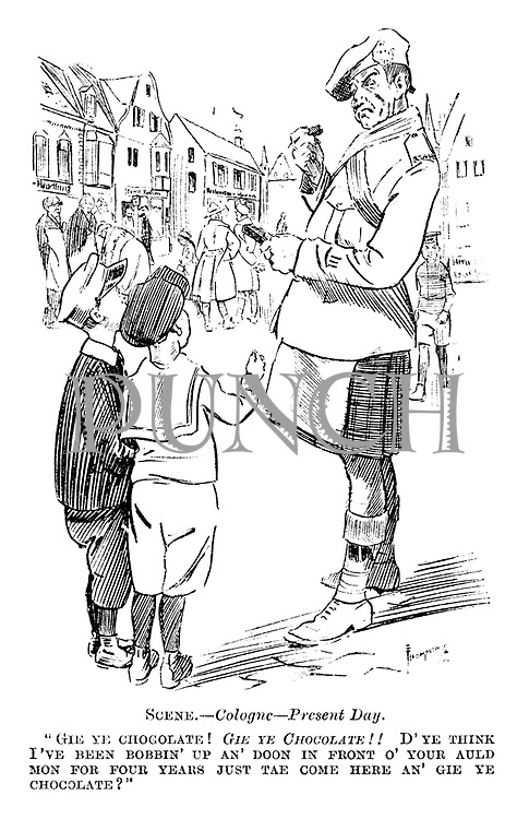 """Scene. — Cologne — Present Day. """"Gie ye chocolate! Gie ye chocolate!! D'ye think I've been bobbin' up an' doon in front o' your auld mon for four years just tae come here an' gie ye chocolate?"""""""