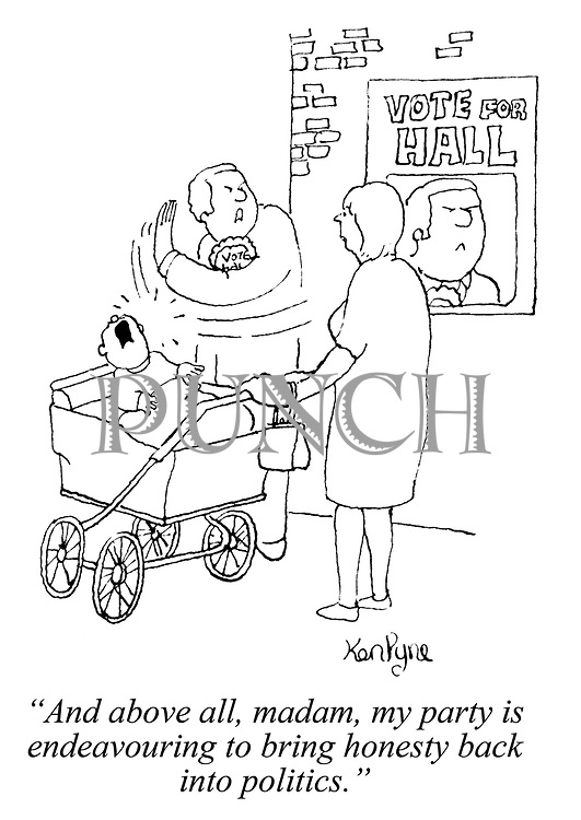 """""""And above all, madam, my party is endeavouring to bring honesty back into politics."""" (a candidate MP slaps a woman's baby in its pram)"""