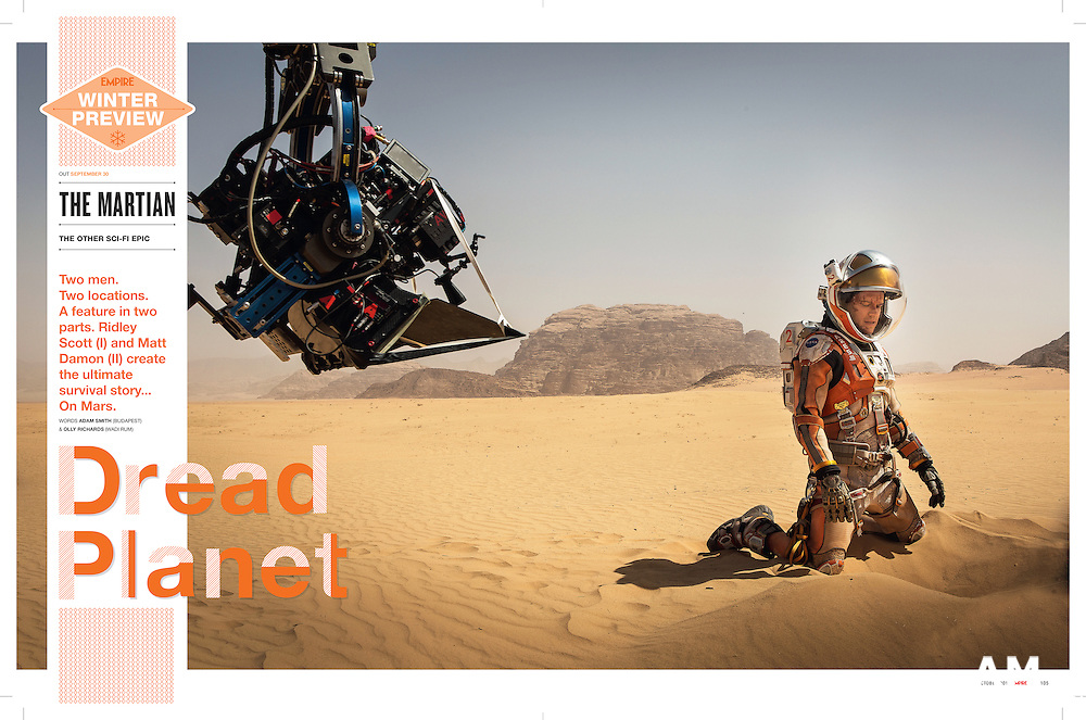 Empire Magazine October 2015 - The Martian. Dread Planet - Two Men, two Locations. A Feature in two Parts. Ridley Scott and Matt Damon create the ultimate survival story.