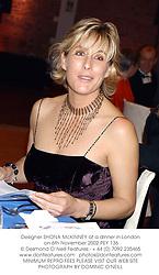 Designer SHONA McKINNEY at a dinner in London on 6th November 2002.PEY 136