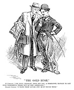 """""""The Gold Rush."""" M Caillaux. """"Dis donc, Charlot! How did you, a foreigner, manage to get such wonderful terms out of the Americans?"""" Charlie Chaplin. """"I made them laugh — you must touch them."""""""