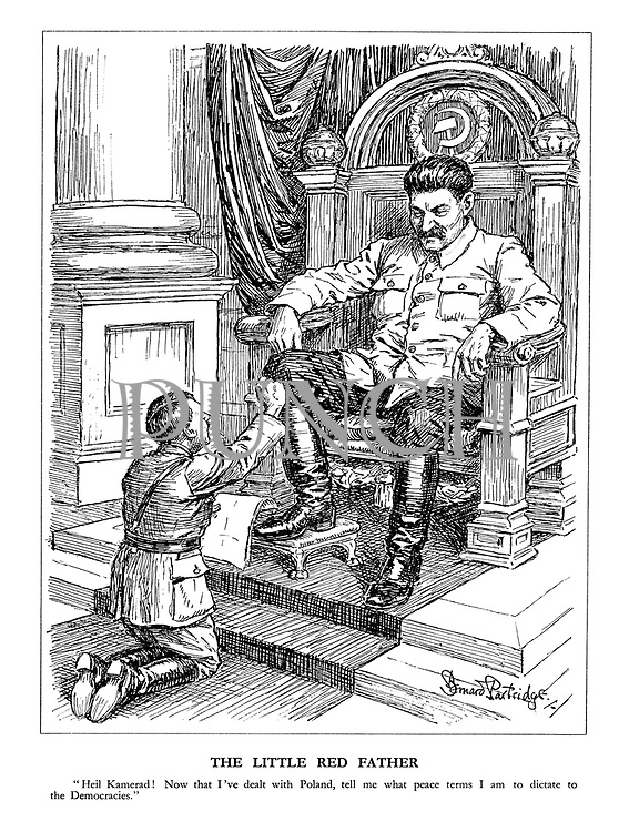 """The Little Red Father. """"Heil Kamerad! Now that I've dealt with Poland, tell me what peace terms I am to dictate to the Democracies."""" (Hitler kneeling begs guidance from his master Stalin seated on a throne)"""