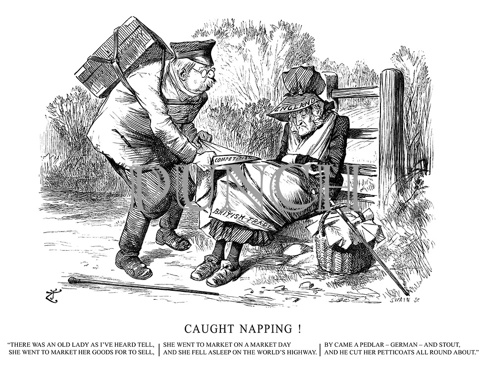"""Caught Napping! """"There was an old lady as I've heard tell, she went to market her goods for to sell, she went to market on a market day, and she fell asleep on the world's highway. By came a pedlar - German - and stout, and he cut her petticoats all round about."""""""
