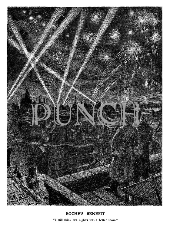 "Boche's Benefit. ""I still think last night's was a better show."" (two air raid wardens enjoy the night time display of explosions, tracer fire and search lights over London during a German bombing raid)"