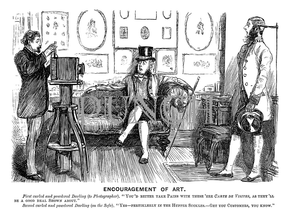 "Encouragement of Art. First curled and powdered darling (to photographer). ""You'd better take pains with these 'ere Carte de Visites, as they'll be a good deal shown about."" Second curled and powdered darling (on the sofa). ""Yes - pertikerlerly in the hupper suckles. - Get you customers, you know."""