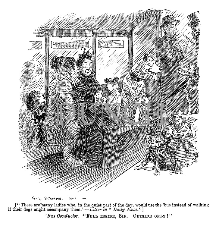 """[""""There are many ladies who, in the quiet part of the day, would use the 'bus instead of walking if their dogs might accompany them.""""—Letter in """"Daily News.""""] 'Bus Conductor. """"Full inside Sir. Outside only!"""""""