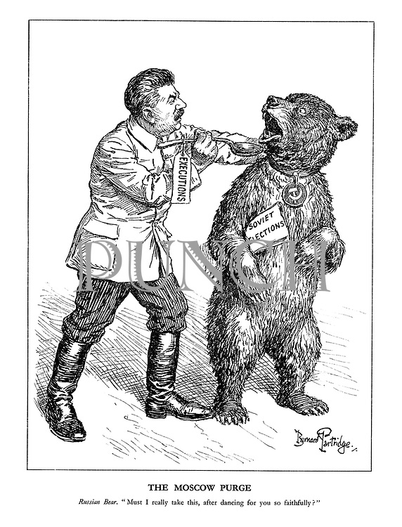 """The Moscow Purge. Russian Bear. """"Must I really take this, after dancing for you so faithfully?"""" (A trained Russian bear complains at being force fed the Executions medicine by Stalin while holding the Soviet Elections)"""